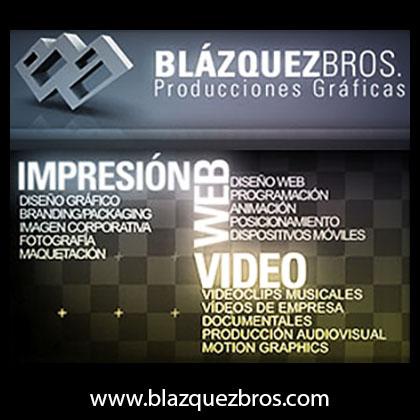 BLAZQUEZ BROS. Diseño Gráfico y Producciones Multimedia